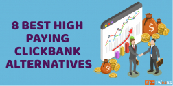 8 Best Highest Paying ClickBank Alternatives [Updated 2020]